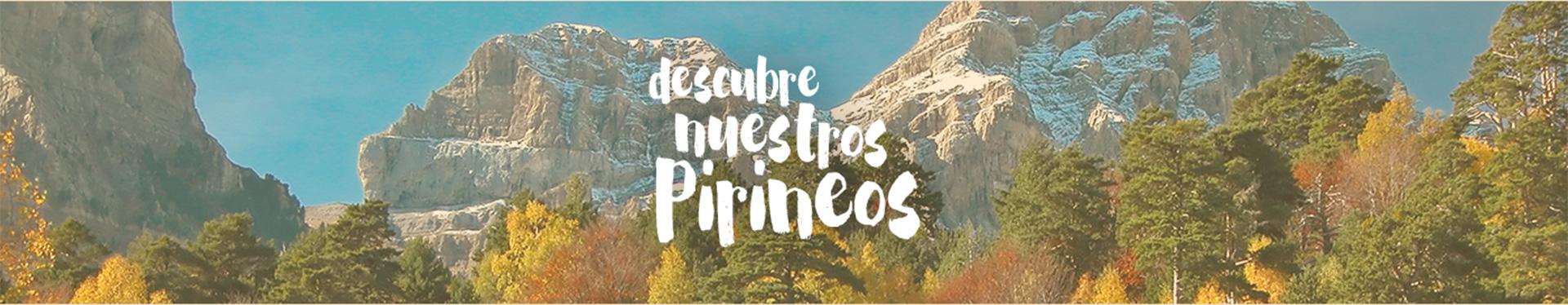 Descubre nuestros Pirineos